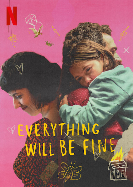 Everything Will Be Fine on Netflix USA